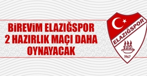 Birevim Elazığspor, 2 Hazırlık Maçı Daha Oynayacak