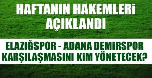 Birevim Elazığspor - Adana Demirspor Karşılaşmasını Kim Yönetecek?