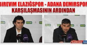 Birevim Elazığspor - Adana Demirspor Karşılaşmasının Ardından