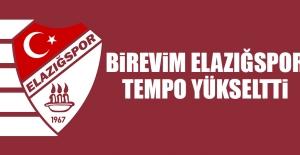 Birevim Elazığspor Tempo Yükseltti