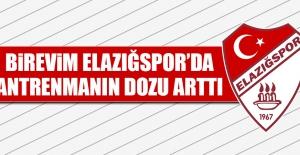 Birevim Elazığspor'da Antrenmanın Dozu Arttı