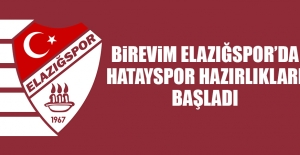 Birevim Elazığspor'da Hatayspor Hazırlıkları Başladı