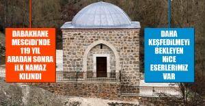Dabakhane Mescidi'nde 119 Yılın Ardından İlk Namaz Kılındı