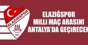 Elazığspor, Milli Maç Arasını Antalya'da Geçirecek