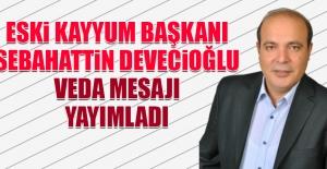 Eski Kayyum Başkanı Sebahattin Devecioğlu Veda Mesajı Yayımladı