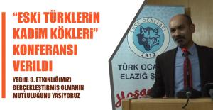 """""""Eski Türklerin Kadim Kökleri"""" Konferansı Verildi"""