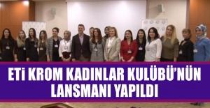 Eti Krom Kadınlar Kulübünü'nün Lansmanı Yapıldı