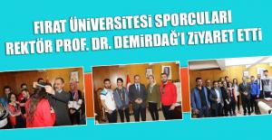Fırat Üniversitesi Sporcuları Rektör Prof. Dr. Demirdağ'ı Ziyaret Etti