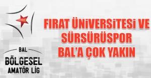 Fırat Üniversitesi ve Sürsürüspor BAL'a Çok Yakın