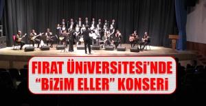 """Fırat Üniversitesi'nde """"Bizim Eller"""" Konseri"""