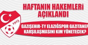 Gaziantep-Elazığspor Karşılaşmasını Kim Yönetecek?