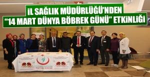 """İl Sağlık Müdürlüğü'nden """"14 Mart Dünya Böbrek Günü"""" Etkinliği"""