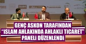 """""""İslam Ahlakında Ahlaklı Ticaret"""" Paneli"""