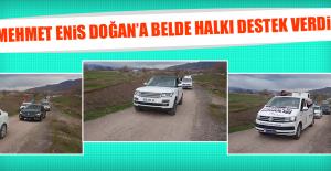 Mehmet Enis Doğan'a Belde Halkı Destek Verdi