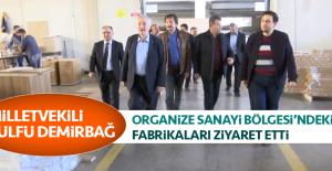 Milletvekili Demirbağ, Organize Sanayi Bölgesi'ndeki Fabrikaları Ziyaret Etti