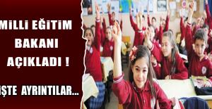 Milli Eğitim Bakanı Açıkladı! Okula...
