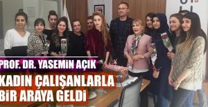 Prof. Dr. Açık, Kadın Çalışanlarla Bir Araya Geldi