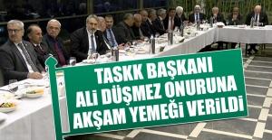 TASKK Başkanı Ali Düşmez Onuruna Akşam Yemeği Verildi