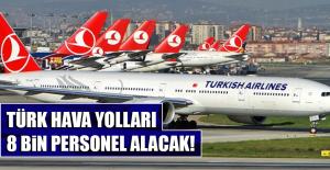 Türk Hava Yolları, 8 bin personel alacak!