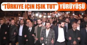 """""""Türkiye İçin Işık Tut"""" Yürüyüşü"""