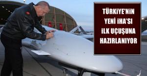 Türkiye'nin yeni İHA'SI ilk uçuşuna hazırlanıyor