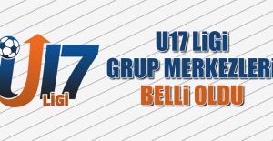 U17 Ligi Grup Merkezleri Belli Oldu