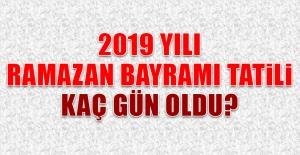 2019 Yılı Ramazan Bayramı Tatili...