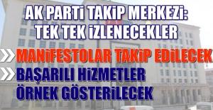 AK Parti Takip Merkezi: Tek Tek İzlenecekler