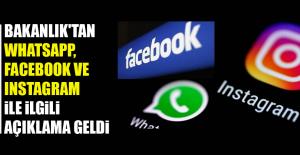 Bakanlık'tan Whatsapp, Facebook ve Instagram İle İlgili Açıklama Geldi