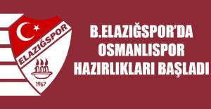 B.Elazığspor'da Osmanlıspor Hazırlıkları Başladı