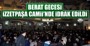 Berat Gecesi, İzzetpaşa Camii'nde İdrak Edildi
