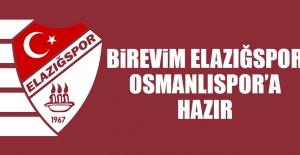Birevim Elazığspor, Osmanlıspor'a Hazır