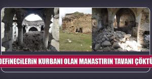 Definecilerin Kurbanı Olan Manastırın Tavanı Çöktü