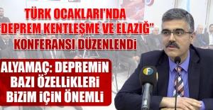 """Deprem Kentleşme ve Elazığ"" Konferansı Düzenlendi"
