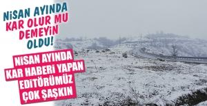 Elazığ'da Nisan Ayında Kar Yağdı