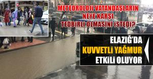 Elazığda Kuvvetli Yağmur Etkili...
