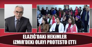 Elazığ'daki Hekimler İzmir'deki Olayı Protesto Etti