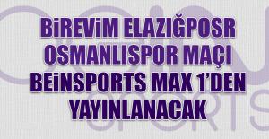 Elazığspor - Osmanlıspor Maçı Beinsports Max 1'den Yayınlanacak
