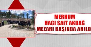 Hacı Sait Akdağ Mezarı Başında Anıldı