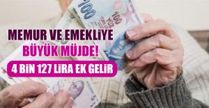 Memur ve emekliye büyük müjde! 4 bin 127 lira ek gelir