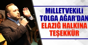 Milletvekili Zülfü Tolga Ağar'dan Elazığ Halkına Teşekkür