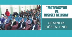 """""""Motivasyon Başarı Ve Kişisel Gelişim"""" Semineri Düzenlendi"""
