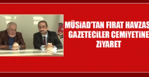 MÜSİAD'tan Fırat Havzası Gazeteciler Cemiyetine Ziyaret