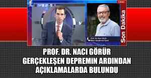 Prof. Dr. Naci Görür, Gerçekleşen Depremin Ardından Açıklamalarda Bulundu
