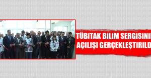 Tübitak Bilim Sergisinin Açılışı Gerçekleştirildi