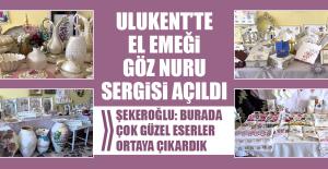 Ulukent'te, El Emeği Göz Nuru Sergisi Açıldı