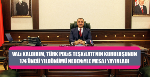 Vali Kaldırım, Türk Polis Teşkilatı'nın Yıldönümü Nedeniyle Mesaj Yayınladı