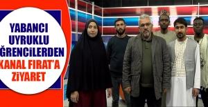 Yabancı Öğrencilerden Kanal Fırat'a Ziyaret