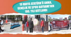 19 Mayıs Atatürk'ü Anma, Gençlik ve Spor Bayramı'nın 100. Yılı Kutlandı
