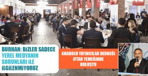 Anadolu Yayıncılar Derneği İftar Yemeğinde Buluştu